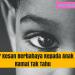 Ketahui 7 Kesan Berbahaya Menengking Kepada Anak Yang Ramai Tak Tahu